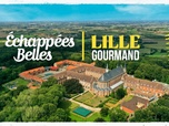 Replay Echappées belles - Lille gourmand