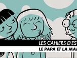 Replay Les Cahiers d'Esther - Episode 2 : Le papa et la maman