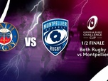 Replay Challenge Cup - 1/2 finale : Bath Rugby vs Montpellier Hérault Rugby