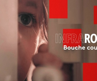 Replay Infrarouge - Bouche cousue