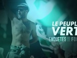 Replay Football - Le peuple vert : Enquêtes de Foot