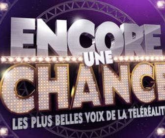 Encore Une Chance, Les Plus Belles Voix De La Telerealite replay