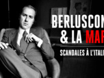 Replay Docs interdits - Berlusconi & la Mafia, scandales à l'italienne