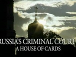 Replay Russia's Criminal Court : a House of cards (English Version) - Les Prisons Russes